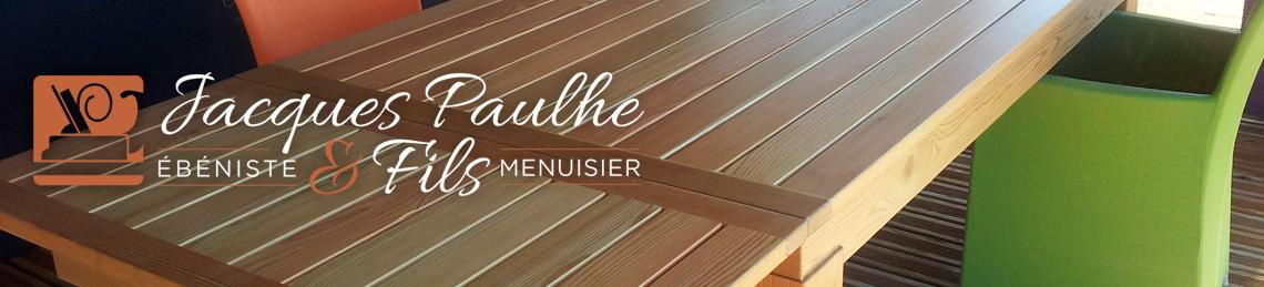 Jacques Paulhe et fils - Ebeniste - Menuisier
